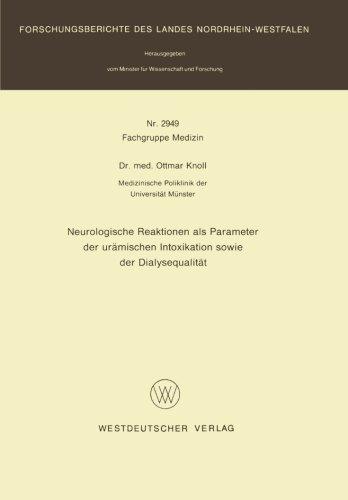 Neurologische Reaktionen als Parameter der ur??mischen Intoxikation sowie der Dialysequalit??t (Forschungsberichte des Landes Nordrhein-Westfalen / Fachgruppe Textilforschung) (German Edition) by Dr. Ottmar Knoll (1980-01-01)