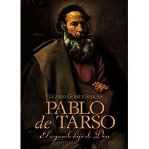 Pablo de Tarso: El segundo hijo de Dios (Historia)