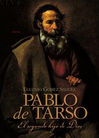 Pablo de Tarso: El Segundo Hijo De Dios