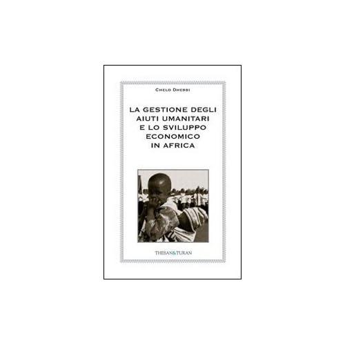 La Gestione Degli Aiuti Umanitari E Lo Sviluppo Economico In Africa