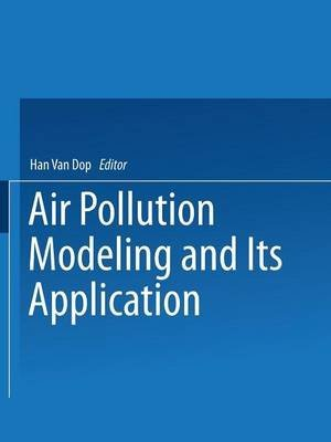 [(Air Pollution Modeling and Its Application: VII)] [Edited by H.Van Dop] published on (April, 2013)
