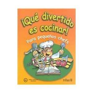 Que divertido es cocinar/How amusing it is to cook: Para pequenos chefs/For young chefs por Obra Social Regina