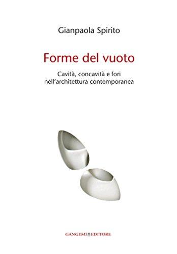 Forme del vuoto: Cavità, concavità e fori nell' architettura contemporanea (Italian Edition)