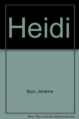 Heidi : four adventures based on Johanna Spyri's classic tale