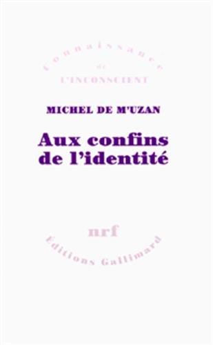 Aux confins de l'identité par Michel de M'Uzan