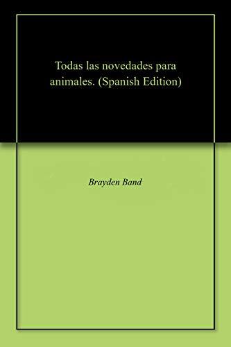 Todas las novedades para animales. eBook: Brayden Band: Amazon.es ...