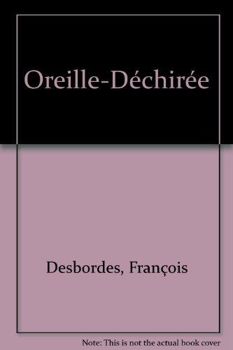 Oreille-Déchirée par François Desbordes, Geoffrey Malone