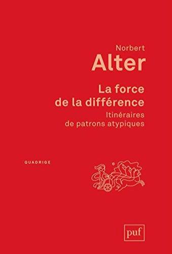 La force de la différence : Itinéraires de patrons atypiques PDF Books