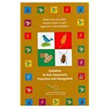 Guidelines For Risk Assessment, Prevention And Management: Health Risks and Safety Hazards Related to Pest Organisms in Stored Products