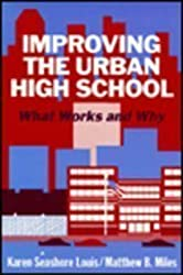 Improving the Urban High School: What Works and Why by Karen Seashore Louis (1990-06-01)