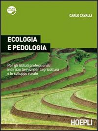Ecologia e pedologia. Con espansione online. Per gli Ist. Professionali per l'agricoltura