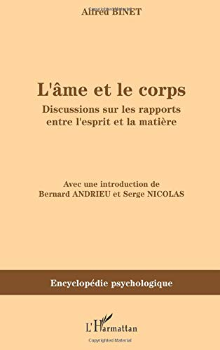 L'Ame et le Corps : Discussions sur les rapports entre l'esprit et la matière par Alfred Binet