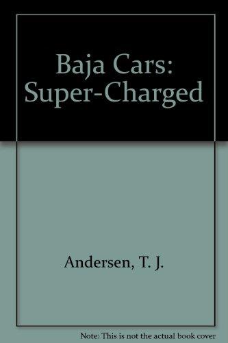Baja Cars: Super-Charged por T. J. Andersen