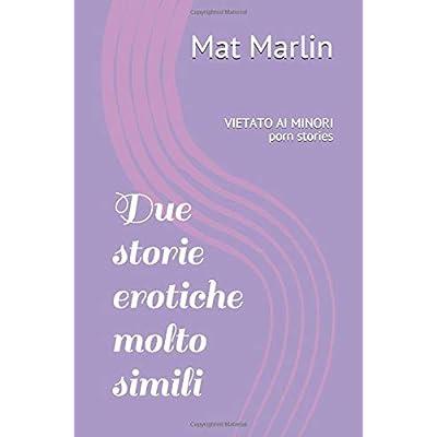 Due Storie Erotiche Molto Simili, Di Mat Marlin