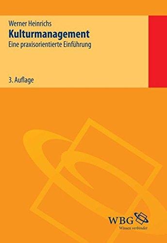 Kulturmanagement: Eine praxisorientierte Einführung