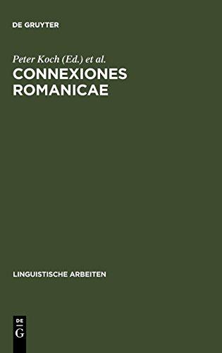Connexiones Romanicae: Dependenz und Valenz in romanischen Sprachen (Linguistische Arbeiten, Band 268)