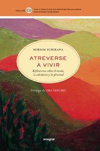 Atreverse a vivir. Ed. Rustica (DIVULGACIÓN) por Miriam Subirana