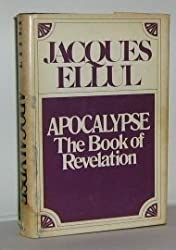 Apocalypse: The book of Revelation by Jacques Ellul (1977-08-02)