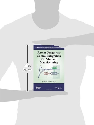 System Design and Control Integration for Advanced Manufacturing (IEEE Press Series on Systems Science and Engineering)