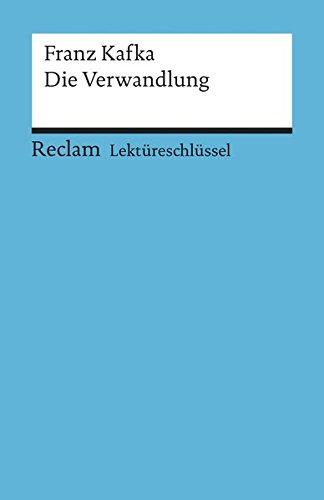 Franz Kafka: Die Verwandlung. Lektüreschlüssel