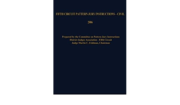 Buy Fifth Circuit Pattern Jury Instructions Civil Book Online At