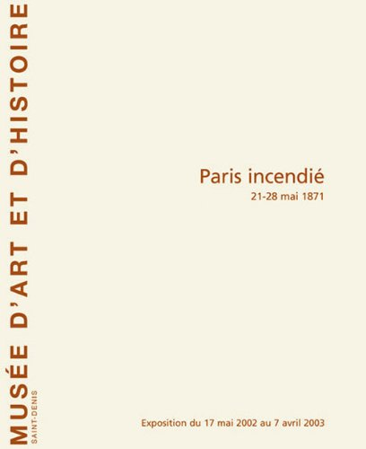 Paris incendié : 21-28 mai 1871 Pdf - ePub - Audiolivre Telecharger