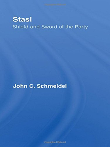 Stasi: Shield and Sword of the Party (Studies in Intelligence) por John Christian Schmeidel