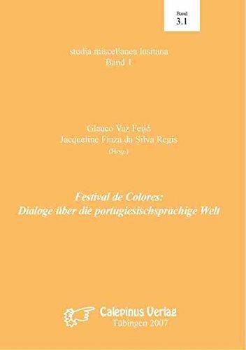 Festival de Colores: Dialoge über die portugiesischsprachige Welt (studia miscellanea lusitana)