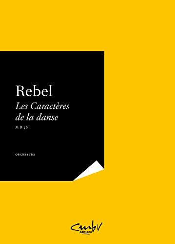 Les Caractères de la danse par Jean-Féry Rebel