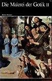 Weltgeschichte der Malerei - Die Malerei der Gotik II; - Michel Herubel