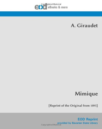 Mimique: [Reprint of the Original from 1895] par A. Giraudet