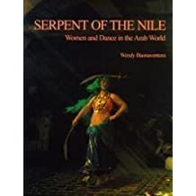 Serpent of the Nile: Women and Dance in the Arab World by Wendy Buonaventura (1990-02-01)