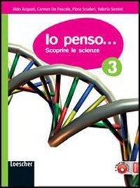 Io penso... Scoprire le scienze. Per la Scuola media. Con espansione online: 3