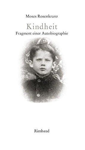 Kindheit: Fragment einer Autobiographie (Bukowiner Literaturlandschaft / Texte aus der Bukowina) - Der Der In Rosenkranz Kunst