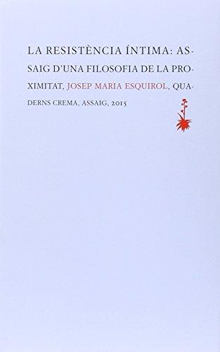 La Resistència Íntima (Assaig) por Josep Maria Esquirol Calaf