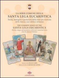 La serie comune della santa lega eucaristica. Storia, immagini e quotazioni della serie più ricercata della famosa casa editrice milanese