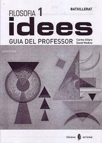 Filosofia 1 Idees. Guia del professor - 9788476284865