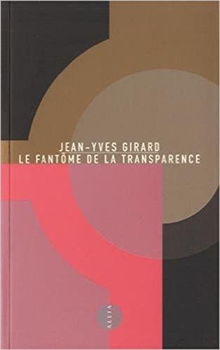 Le Fantôme de la Transparence par Jean-Yves Girard