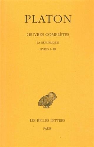 Œuvres complètes. Tome VI: La République, Livres I-III