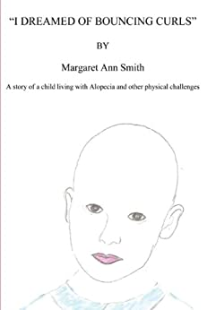 I Dreamed of Bouncing Curls: A story of a child living with Alopecia and other physical challenges Epub Descargar Gratis