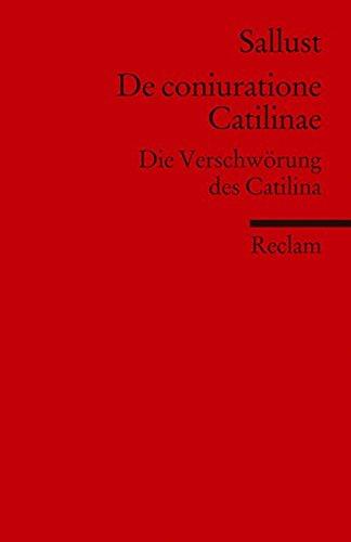 De coniuratione Catilinae: Die Verschwörung des Catilina (Fremdsprachentexte) (Reclams Universal-Bibliothek)
