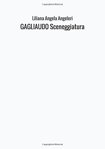 Gagliaudo. Sceneggiatura