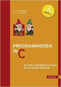 Programmieren in C: Mit dem C-Reference Manual in deutscher Sprache ( 1. Februar 1990 ) -