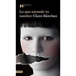 Lo que esconde tu nombre by Clara Sánchez(2010-02-01) Premio Mandarache 2013