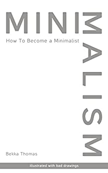 Minimalism: How to Become a Minimalist (English Edition)
