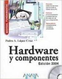 Hardware y Componente (Manual Fundamental / Fundamental Manual) por Cruz Lopez