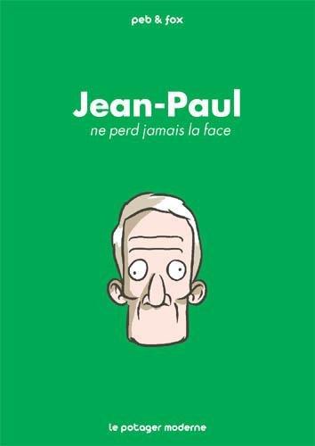 Jean-Paul ne perd jamais la face par Peb