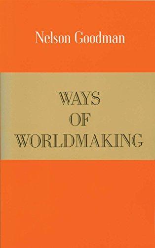 Ways of Worldmaking por Nelson Goodman