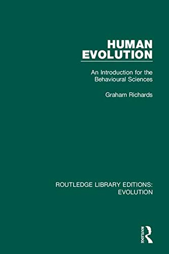 Human Evolution: An Introduction for the Behavioural Sciences (Routledge Library Editions: Evolution, Band 10)
