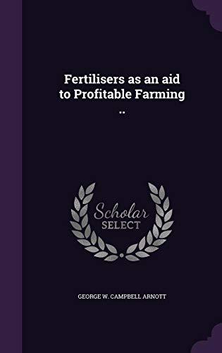 Fertilisers as an aid to Profitable Farming